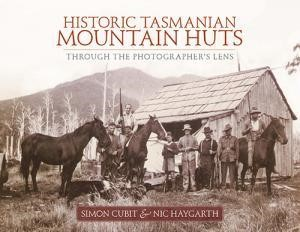 Historic Tasmanian Mountain Huts book jacket